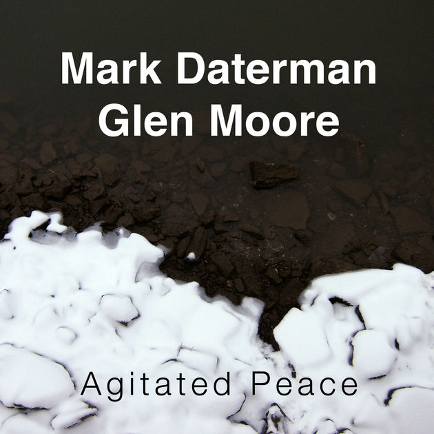 Agitated Peace - Mark Daterman & Glen Moore