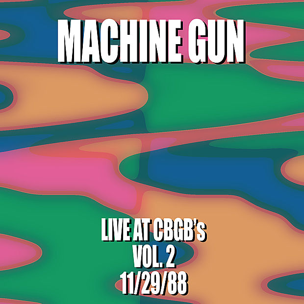 Machine Gun Live at CBGB's Vol. 2