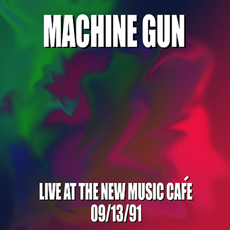 Machine Gun Live at the New Music Cafe