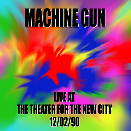 Machine Gun Live at the Theater for the New City 12/02/90