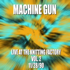 Machine Gun Live at the Knitting Factory Vol. #2