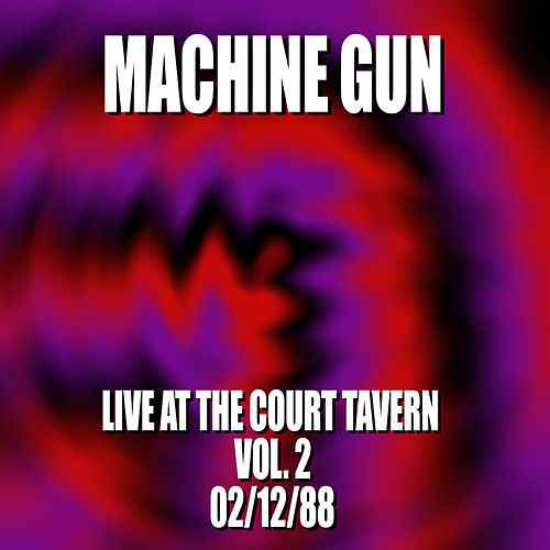 Machine Gun Live at the Court Tavern Vol. 2