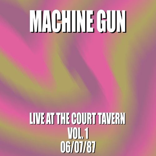 Machine Gun Live at the Court Tavern Vol. 1