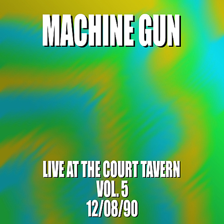 Machine Gun Live at the Court Tavern Vol. 5