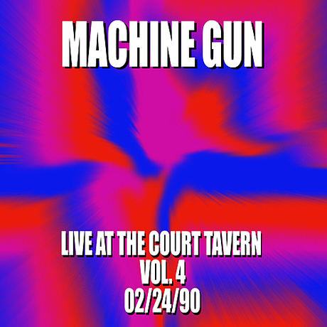 Machine Gun Live at the Court Tavern Vol. 4