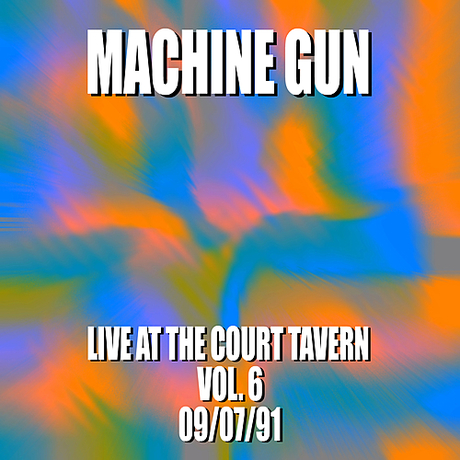 Machine Gun Live at the Court Tavern Vol. 6
