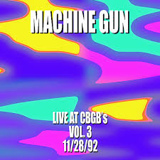Machine Gun Live at CBGB's Vol. 3