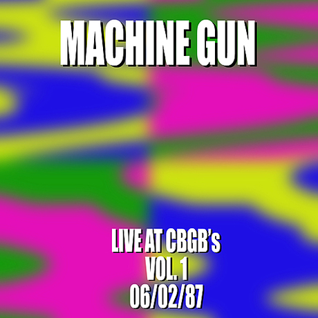 Machine Gun Live at CBGB's Vol. 1