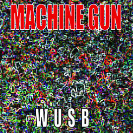 Machine Gun Live at WUSB
