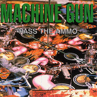 Machine Gun - Pass the Ammo Album