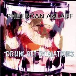 Pheeroan akLaff - Drum Set Variations