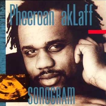 Sonogram   - Pheeroan akLaff with:  Sonny Sharrock, Carlos Ward, John Stubblefield, Kenny Davis