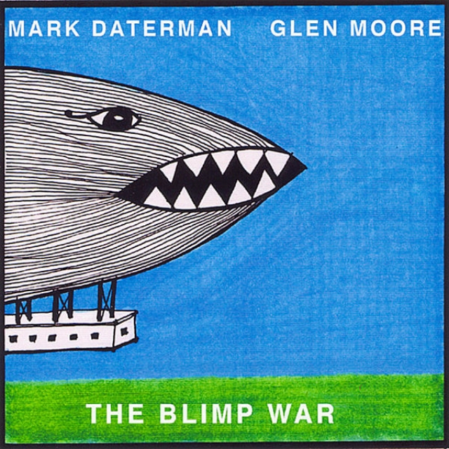 The Blimp War - Mark Daterman with: Glen Moore