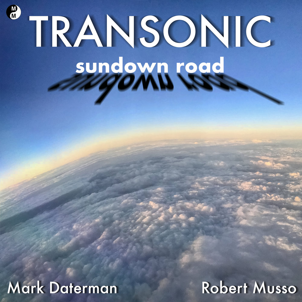 Transonic - Sundown Road –EP Robert Musso & Mark Daterman
