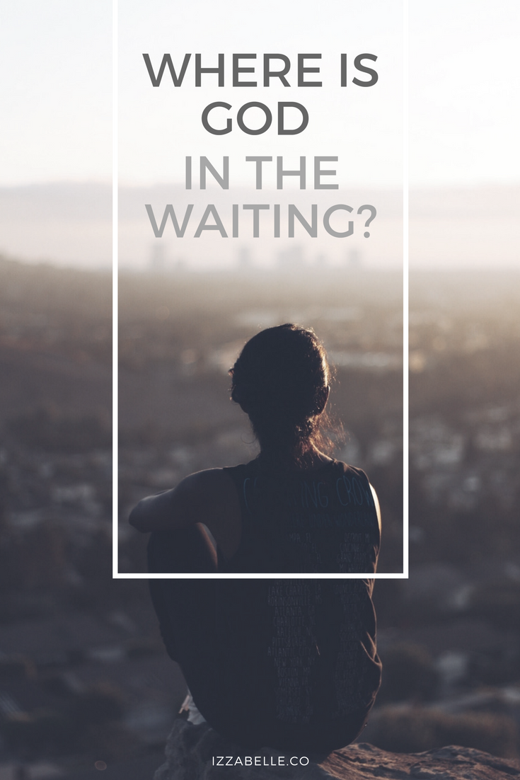 where is God in the waiting?