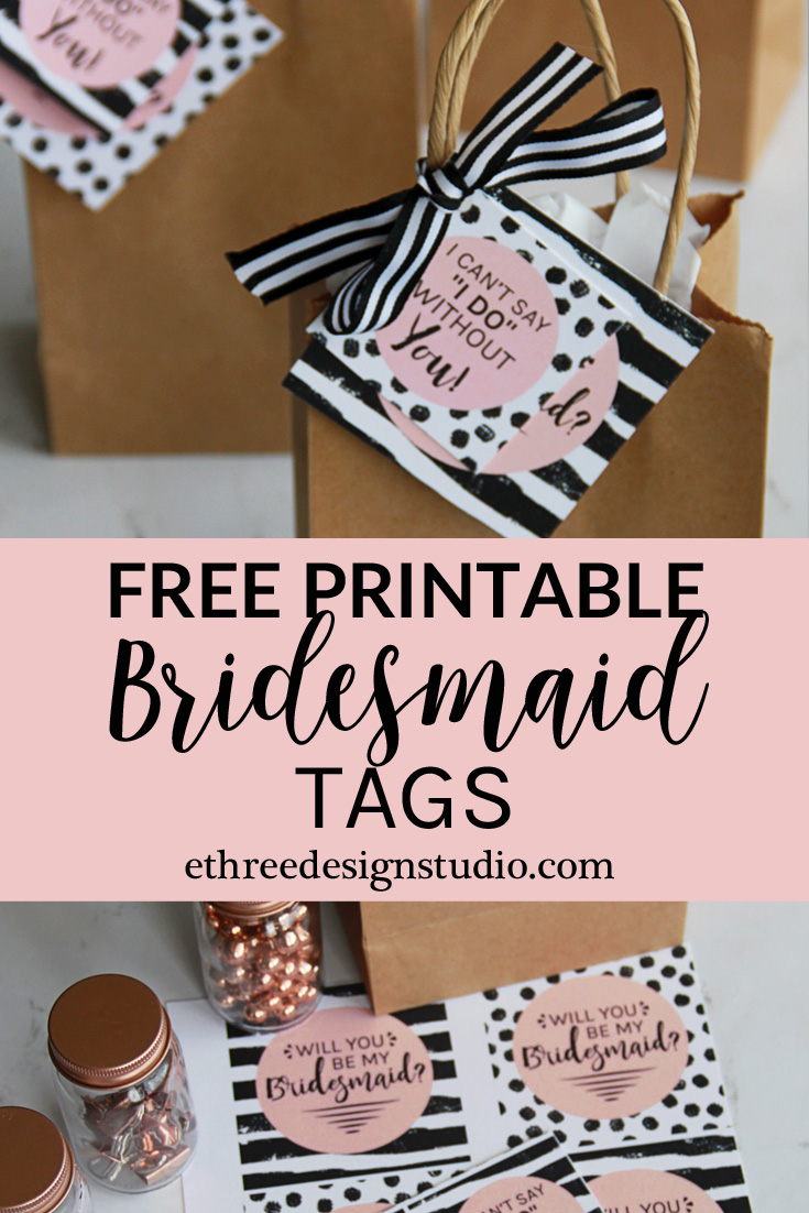 Will You Be My Bridesmaid Tags Free Printable E Three Design Studio