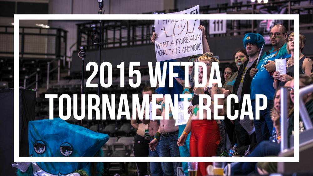 2015 WFTDA Tournament Recap | Roller Derby