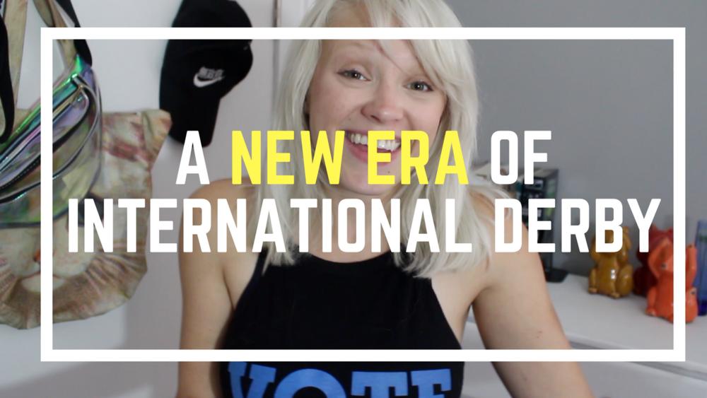 *A New Era Of International Derby | Roller Derby