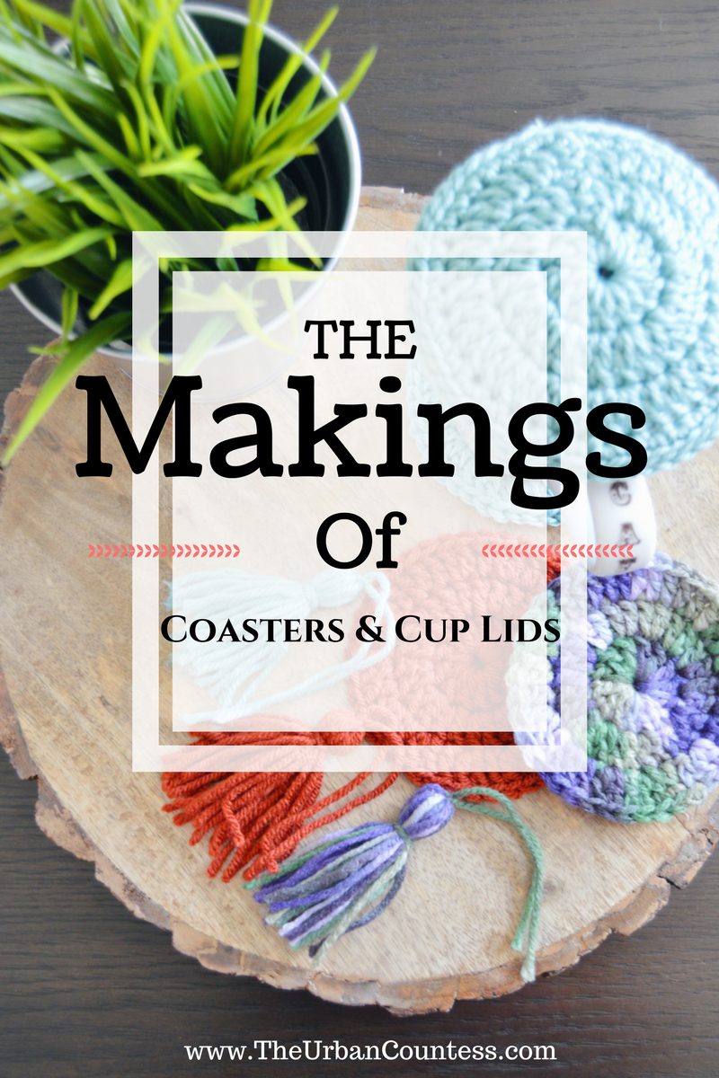The Makings of Coasters & Cup Lids| www.theurbancountess.com