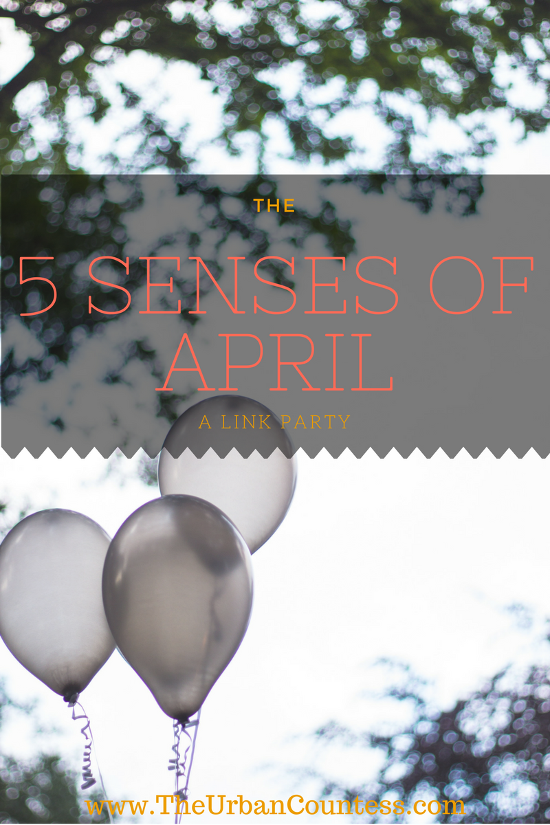 The 5 Senses of April | This is a link party to help get you through your Monday blues with fun and interesting things from around that web.