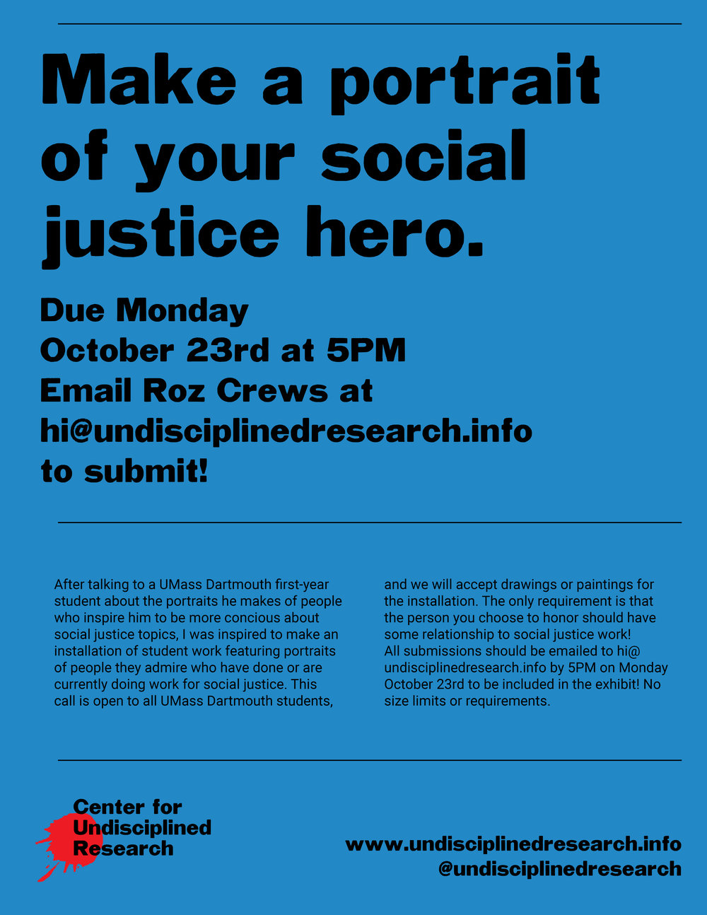 We also extended the social justice hero portrait deadline to October 23rd! Please submit.