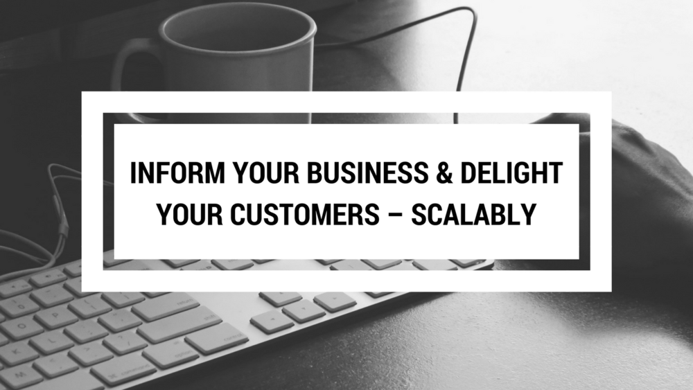 Inform Your Business & Delight Your Customers – Scalably.png