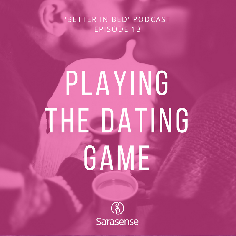sarasense better in bed podcast dating game