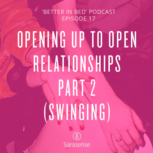 Open Relationships Swinging Title Sarasense Better in Bed Podcast