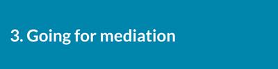 Going for mediation..