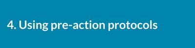 Using pre-action protocols..