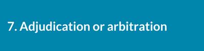 Adjudication or arbitration..