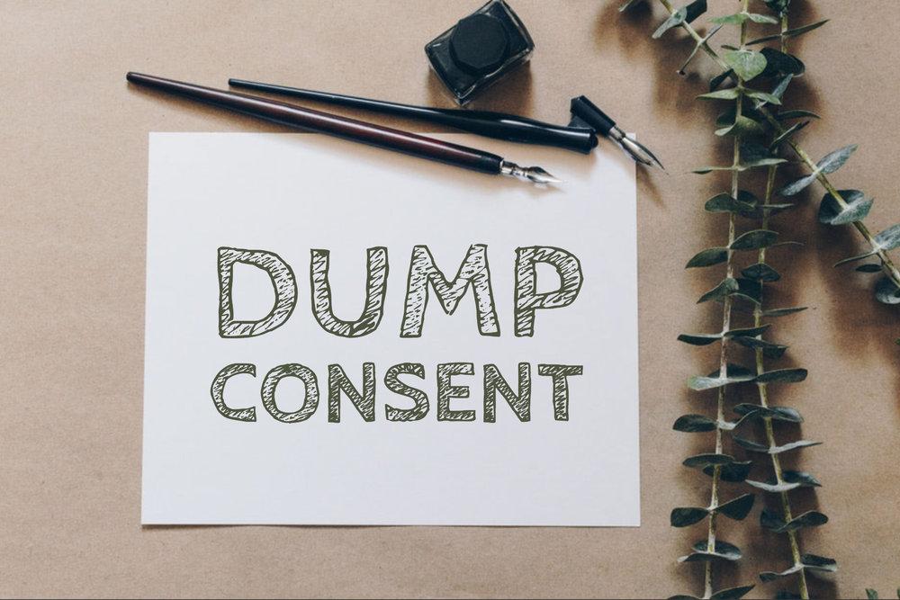 Dump Consent -