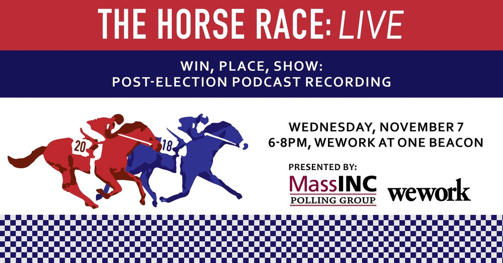 Join us in celebrating the close of the 2018 general election with a live taping of The Horse Race at WeWork One Beacon Street.  RSVP Here.