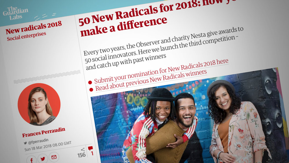 Read all about it here   https://www.theguardian.com/theobserver/2018/mar/18/observer-nesta-new-radicals-competition-50-social-innovators-charity-competition-winners