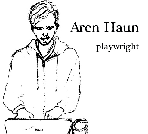Aren Haun playwright