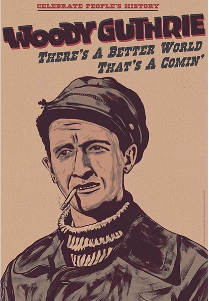 """""""Woody Guthrie-There's A Better World That's A Comin'"""""""