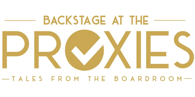 Backstage at the Proxies - Tales from the Boardroom