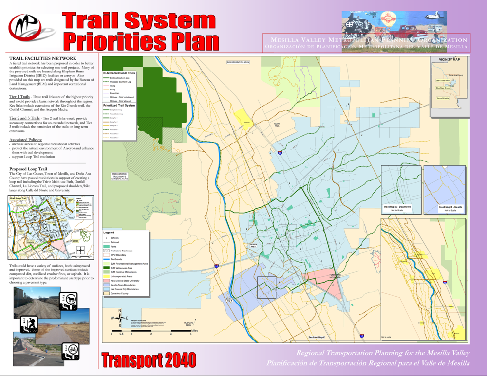 - The regional planning organization has developed a prioritized trails plan that includes major connections to and through Las Cruces. Specific recommendations include completing a loop trail through parts of Las Cruces, Mesilla, and Doña Ana County.Status: Adopted June 2015