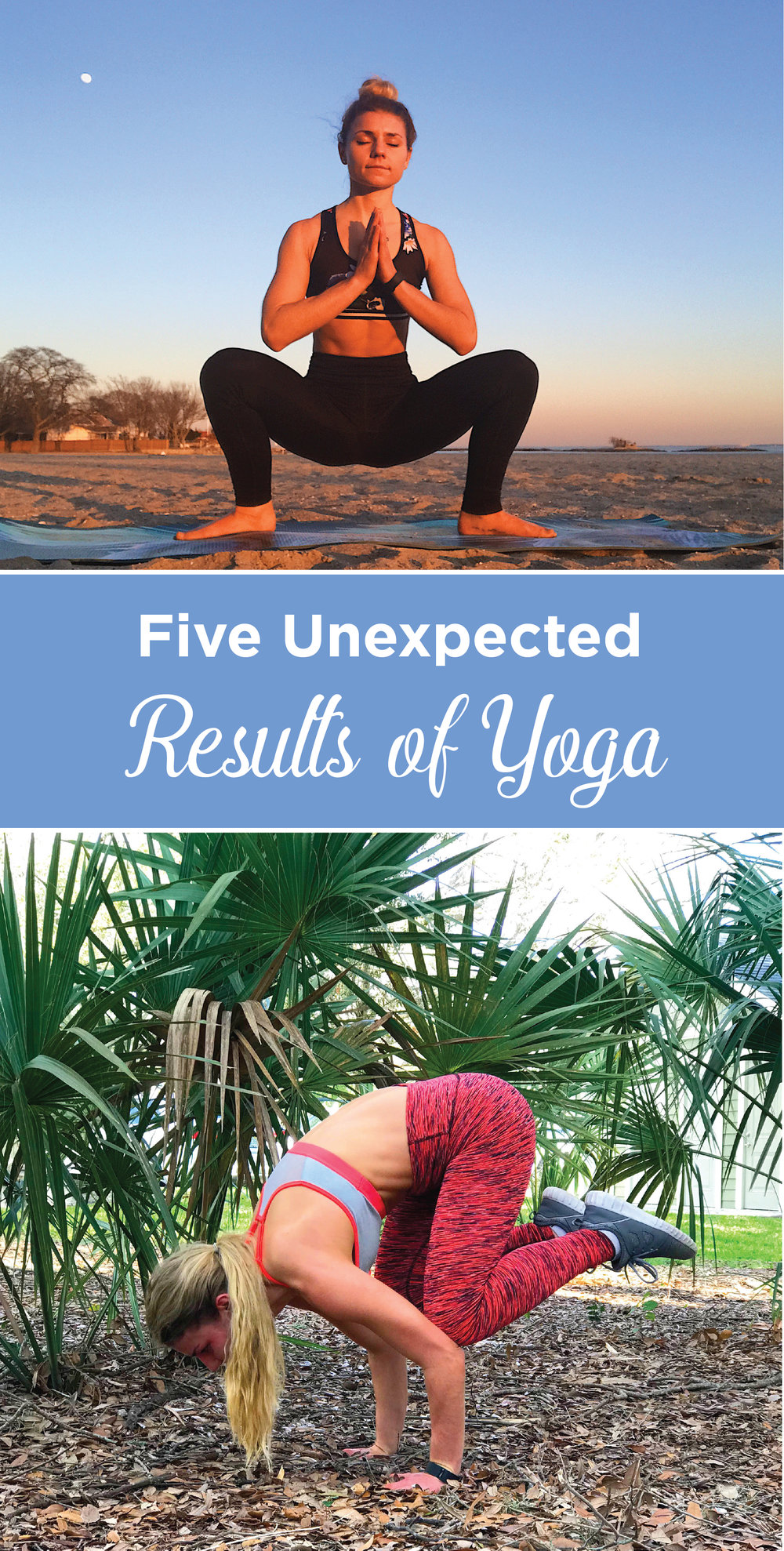 Unexpected Result of Yoga. What I learned from taking yoga classes. More fulfilling than just extra flexibility and core strength.