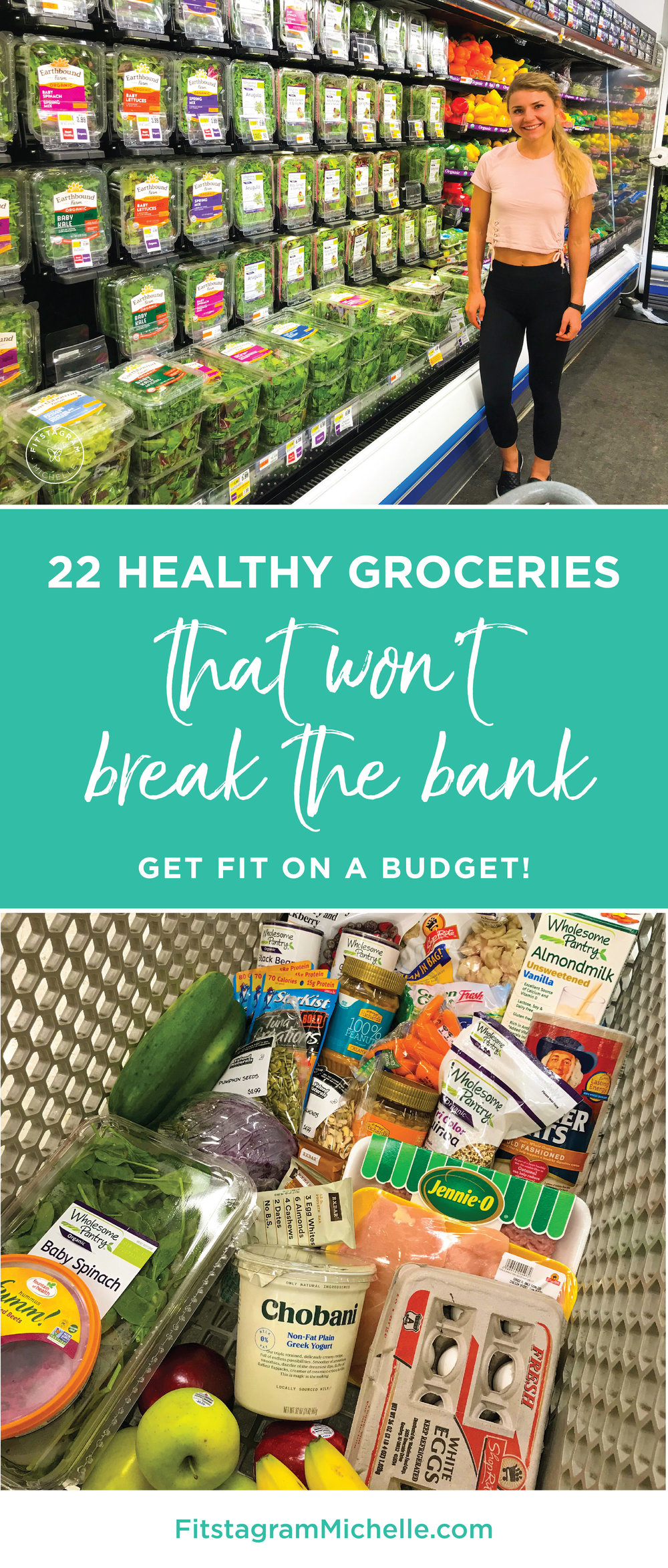 How to get fit on a budget! 24 Healthy groceries that won't break the bank. Visit FitstagramMichelle.com to see how to shop better to lose weight and tone up without overspending.