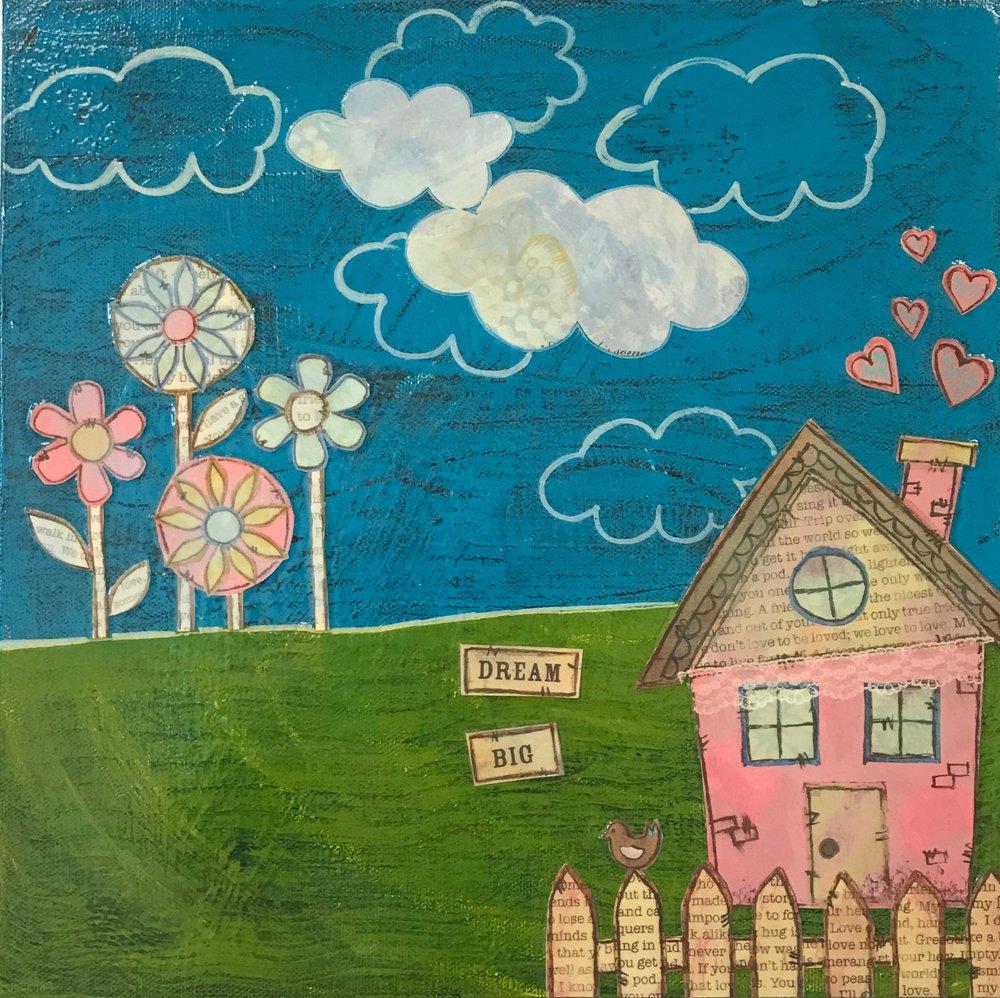 DREAM BIG - Mixed Media on Canvas
