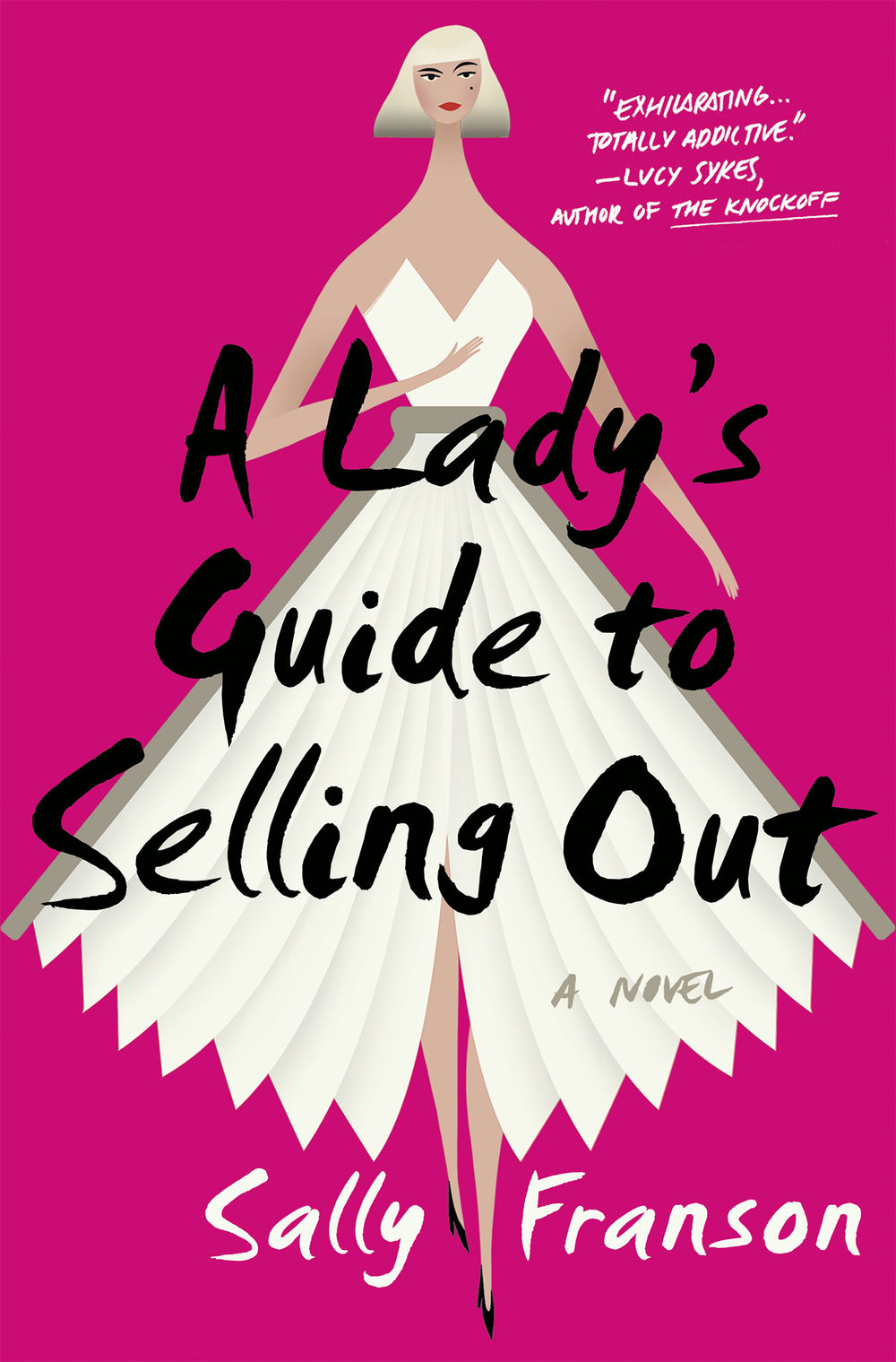 A Lady's Guide to Selling Out, a novel by Sally Franson.