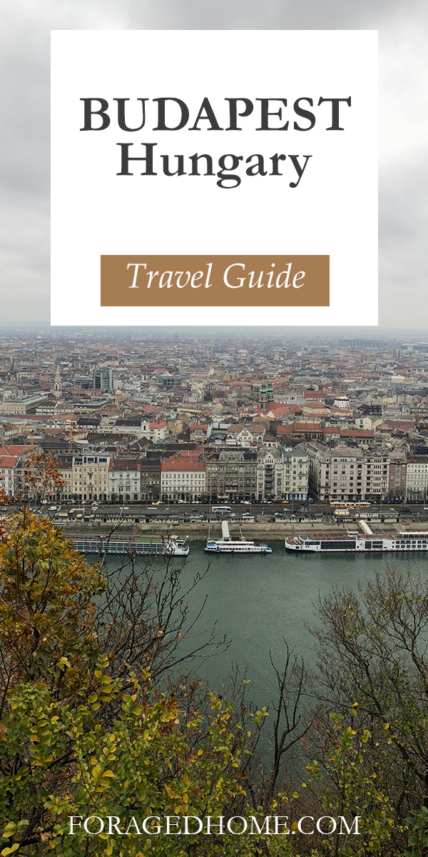 Budapest Hungary travel guide from Foragedhome.com