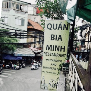 Quán Bia Minh:  Authentic Vietnamese meals and patio tables. Take a seat and watch the Hanoi chaos whizz by.