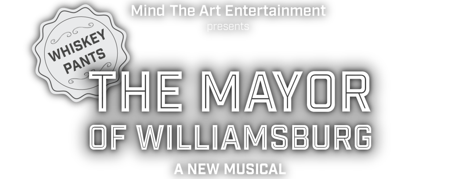 Whiskey Pants: The Mayor of Williamsburg - A New Musical