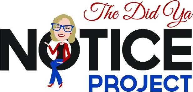 The Did Ya Notice? Project, LLC