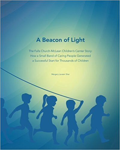 A Beacon of Light  is the 50 year history of the Falls Church-McLean Children's Center, a non-profit, community-supported child care center that is the highest quality and diverse in all ways imaginable. Early childhood professionals may find it an interesting case study. This was a major volunteer gig for me the last year, and all proceeds of sales go to the Children's Center.