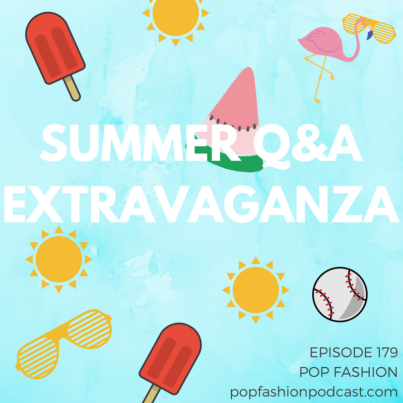 Episode 179: Summer Q&A Extravaganza! Welcome to another episode of Pop Fashion! It's our Summer 2017 Q&A Extravaganza! We answer listener questions about oversized armholes, luxury handbags, and why some fashion goods are less expensive in the United States. Other topics include the nature of bathing suit material, cutoff shorts, transitioning out of freelance work to a 9 to 5, reporting, and our favorite podcasts. Come sit next to us!