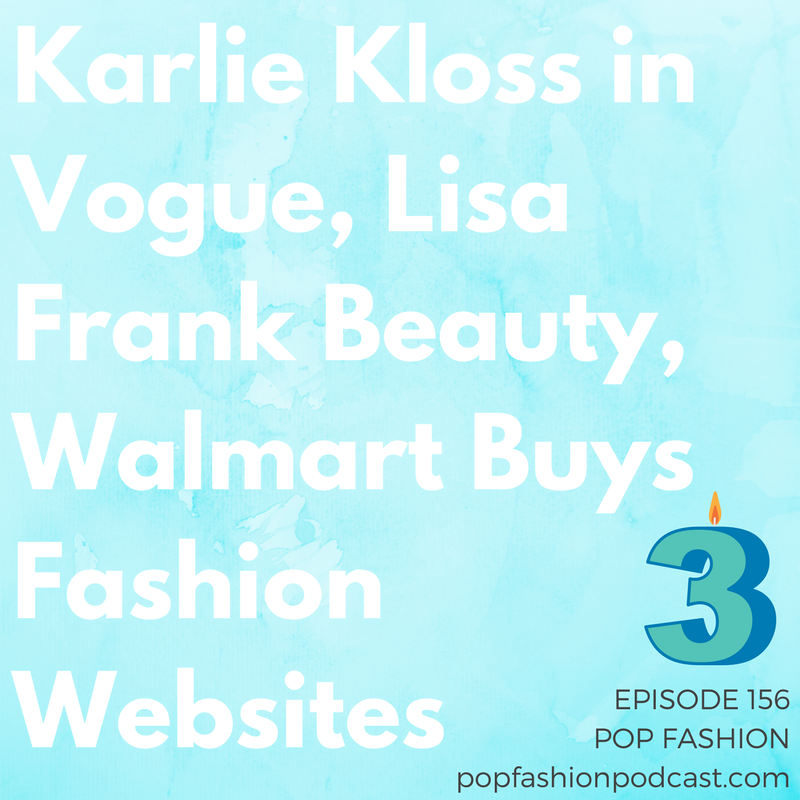 Episode 156: Karlie Kloss in Vogue, Lisa Frank Beauty, Walmart Buys Fashion Websites   Look at that lil' 3 candle up in there! Happy birthday, podcast!  Welcome to our third-anniversary show! This week in fashion crime, Chinese police raided a major  counterfeit cosmetics operation . A new  fashion search engine  has us doing praise hands, while  Walmart  is buying up just about every business it can.  Karlie Kloss  apologized for a no-good photo shoot, a  Lisa Frank  makeup collection is coming, and New Yorkers are going cray-cray over a new  MTA card  design. Etsy announced its new  Studio  platform, and in  Brooklyn , a fashion campus is in the works. Come hang out!