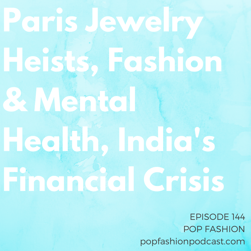 Episode 144: Paris Jewelry Heists, Fashion & Mental Health, India's Financial Crisis   Welcome to another edition of Pop Fashion podcast! Whew, do we have some doozies for you this week! First up - the  U.S. Department of Labor  contends that factory workers who supply clothes to stores including Forever 21 and Ross Dress for Less are being underpaid. In international news,  India  is going through a complete currency overhaul and it is hitting retailers hard. It's the second week in a row where we discuss  Sarah Jessica Parker . This time it's because she's opening a flagship store right here in Washington, D.C. There is now an app for people who want to boycott  Trump  products, and the big  pilot strike  (that was directly impacting Amazon and DHL) is now over. Fashion CRIIIMMMMMEEEEE is always our favorite subject. We have two stories coming at you - one about a  shady stylist  and another involving a  high profile robbery  in Paris. Also, a new article from The Business of Fashion asks important questions about the importance of  mental health  in the fashion industry. You can always sit next to us!